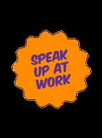 Speak Up At Work