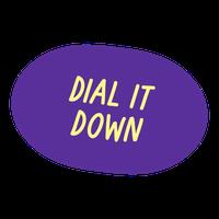 Dial It Down