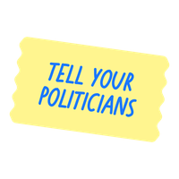 Tell Your Politicians